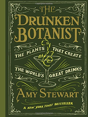 Drunken Botanist: The Plants that Create the World's Great Drinks