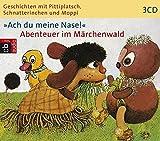 """Geschichten mit Pittiplatsch, Schnatterinchen und Moppi """"Ach du meine Nase!"""" Abenteuer im Märchenwald: Hörspiel"""