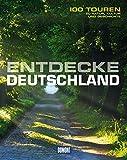 DuMont Bildband Entdecke Deutschland: 100 Touren zu Natur, Kultur und Geschichte - Reinhard Pietsch, Gerhard Grubbe