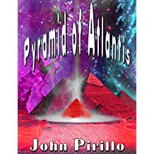 """Pyramid of Atlantis: """"They came, they saw, they conquered…well, almost!"""" (Levels Book 1)"""