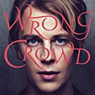 Wrong Crowd [Import allemand]