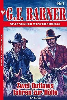 G.F. Barner 1 - Western: Zwei Outlaws fahren zur Hölle