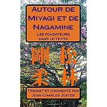 Autour de Miyagi  et de Nagamine: Les fondateurs dans le texte