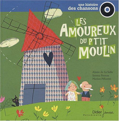 Les amoureux du p'tit moulin (1CD audio) par Aimée de La Salle