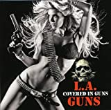 Songtexte von L.A. Guns - Covered In Guns