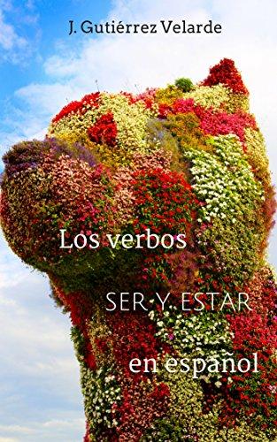 LOS VERBOS SER Y ESTAR EN ESPAÑOL por J.  GUTIÉRREZ VELARDE