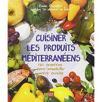 Cuisiner les produits méditerranéens