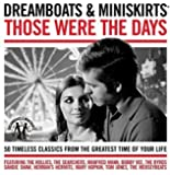 Dreamboats & Miniskirts: Those Were The Days