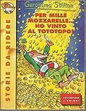 Geronimo Stilton N. 22 Per Mille Mozzarelle Ho Vinto Al Tototopo Ed. Piemme