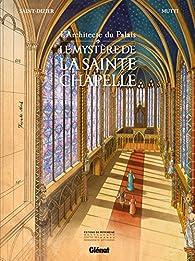 L'Architecte du palais : Le Mystère de la Sainte-Chapelle par Pierre-Roland Saint-Dizier