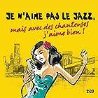 Je n'aime pas le jazz, mais avec des chanteuses j'aime bien ! © Amazon