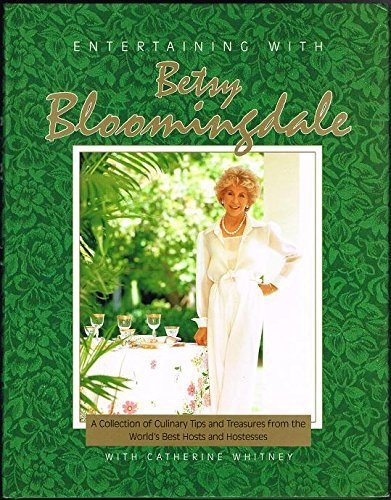 entertaining-with-betsy-bloomingdale-a-collection-of-culinary-tips-and-treasures-from-the-worlds-bes