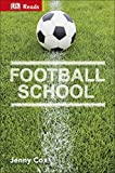 Football School (DK Reads Starting To Read Alone)