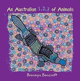 An Australian 1,2,3 of Animals by [Bancroft, Bronwyn]