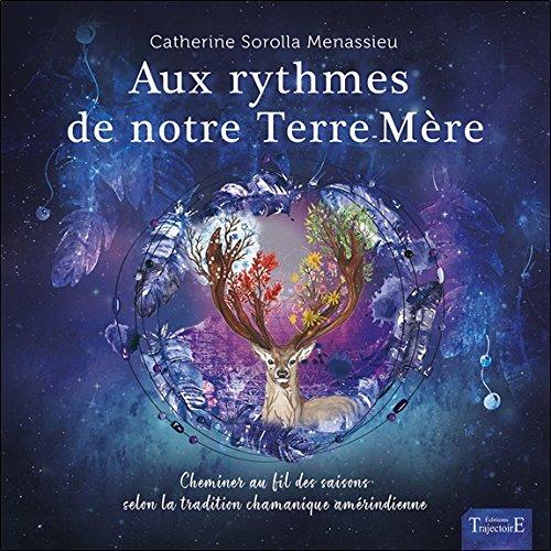 Aux rythmes de notre Terre-Mère par Catherine Sorolla Menassieu