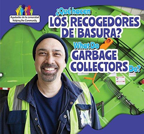 Que Hacen Los Recolectores de Basura? / What Do Garbage Collectors Do? (Ayudantes De La Comunidad / Helping the Community) por Richard Alexander