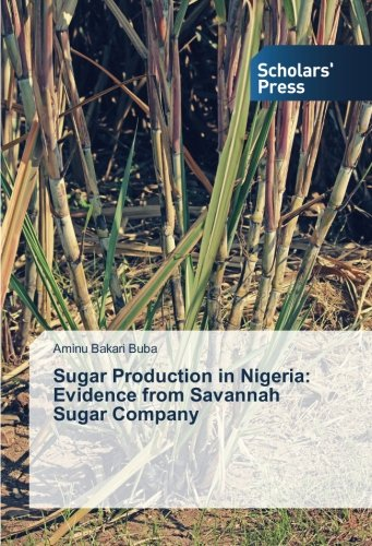 Sugar Production in Nigeria: Evidence from Savannah Sugar Company