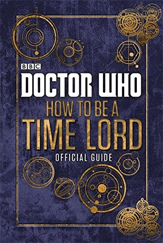 Doctor Who: Official Guide on How to be a Time Lord por Various