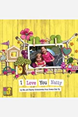 I Love You Natty: A Sibling's Introduction to Down's Syndrome (Downs Side Up) Paperback