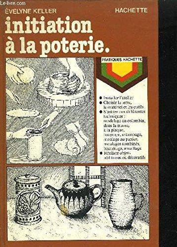 Initiation à la poterie (Pratiques Hachette)