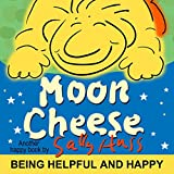 Moon Cheese (Rhyming Children's Picture Book About Being Helpful and Happy)