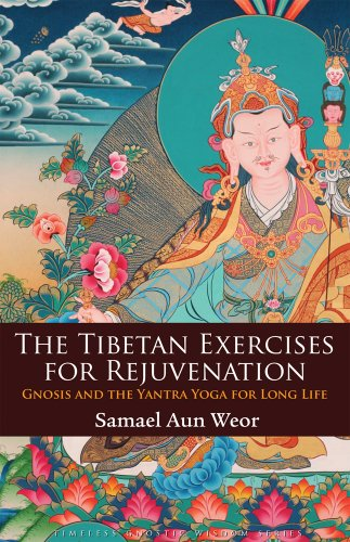 The Tibetan Exercises for Rejuvenation: Gnosis and the ...