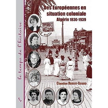 Des Européennes en situation coloniale: Algérie 1830-1939 (Le temps de l'histoire)