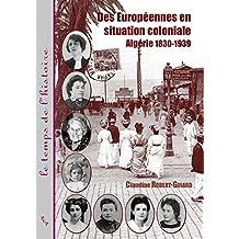 Des Européennes en situation coloniale: Algérie 1830-1939