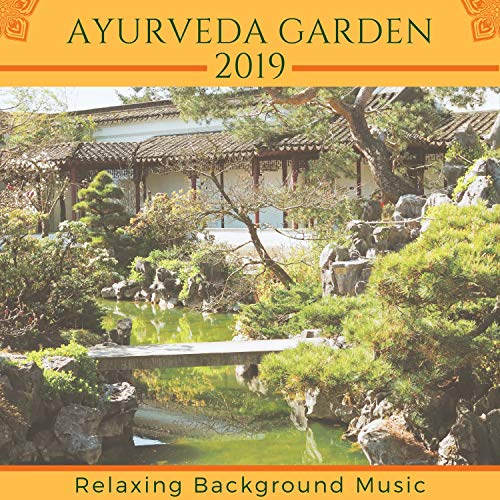 Ayurveda Garden 2019 - Relaxing Background Music