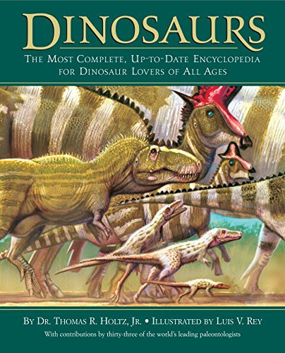 Dinosaurs: The Most Complete, Up-to-Date Encyclopedia for Dinosaur Lov