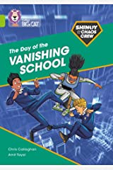 Shinoy and the Chaos Crew: The Day of the Vanishing School: Band 11/Lime (Collins Big Cat) Paperback