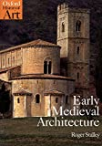 Early Medieval Architecture (Oxford History of Art (Paperback))