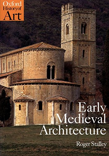 Early Medieval Architecture (Oxford History of Art)