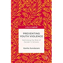 Preventing Youth Violence: Rethinking the Role of Gender and Schools