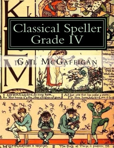 The Classical Speller, Grade IV: Student Edition: Volume 4