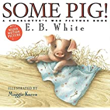 Some Pig!: A Charlotte's Web Picture Book