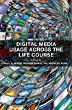Digital Media Usage Across the Life Course (Routledge Key Themes in Health and Society)