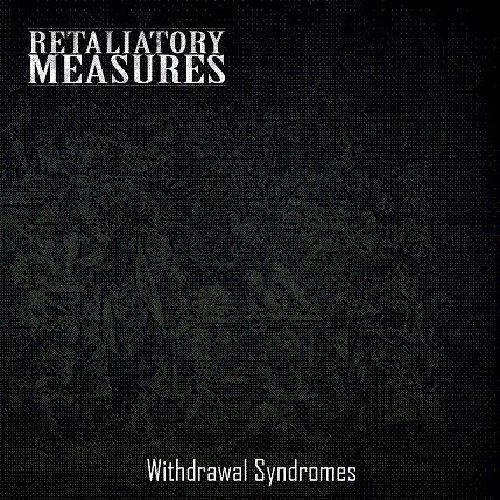 Retaliatory Measures: Withdrawal Syndromes (Audio CD)
