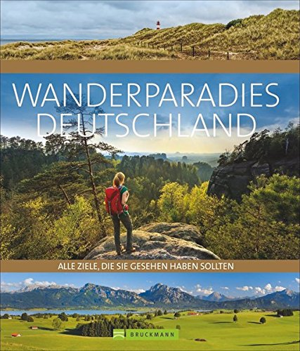 100 Highlights Wanderparadies Deutschland. Auf Traumpfaden von der Ostsee bis zur Zugspitze. Das perfekte Geschenk und Inspirationsbuch für alle, die Deutschland zu Fuß erkunden möchten.
