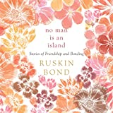 No Man Is an Island: Stories of Friendship and Bonding