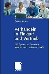 Verhandeln in Einkauf und Vertrieb: Mit System zu besseren Konditionen und mehr Profit Kindle Ausgabe