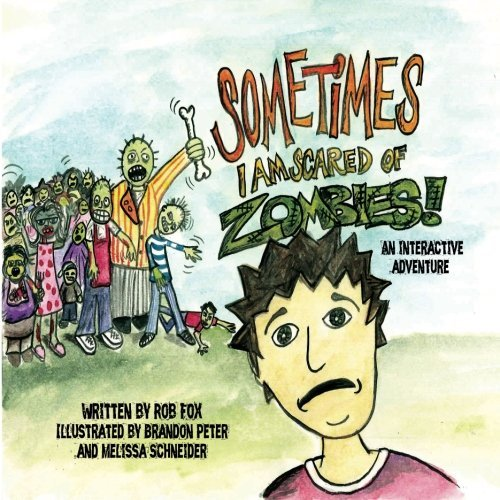 Sometimes I am scared of Zombies by Rob Fox (2012-10-04)