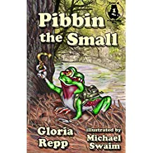 Pibbin the Small (Tales of Friendship Bog Book 1) (English Edition)