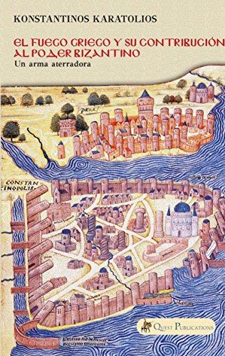 El Fuego Griego y su contribución al poder bizantino por Konstantinos Karatolios