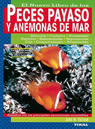 El nuevo libro de los peces payaso y las anémonas de mar por John H. Tullock