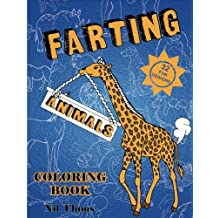 FARTING ANIMALS COLORING BOOK ( 32 Fun Designs ): Lion,Cat,Fox,Horse,Monkey,Dog,Pig,Bear,Tiger and other hilarious farting animals. Coloring is Fun ( Animals Coloring Book )
