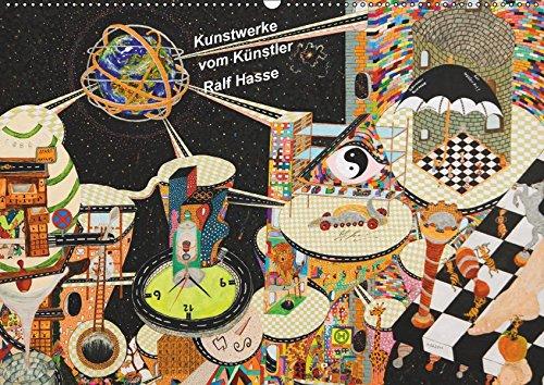 Kunstwerke vom Künstler Ralf Hasse (Wandkalender 2019 DIN A2 quer): Abstrakt,Surrealismus, Naive Malerei,Neuzeit,Moderne,Zeitgenössische ... (Monatskalender, 14 Seiten ) (CALVENDO Kunst)