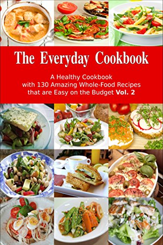 The everyday cookbook a healthy cookbook with 130 amazing whole the everyday cookbook a healthy cookbook with 130 amazing whole food recipes that are forumfinder Gallery