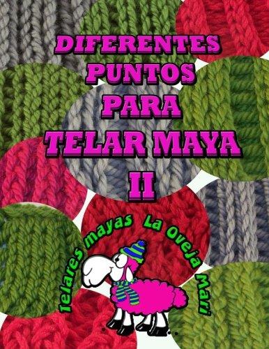 diferentes puntos para telar maya II: 12 puntos para tejer con telar maya tradicional por telares la Oveja Mari