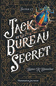 Section 13, tome 1 : Jack et le bureau secret par James R. Hannibal